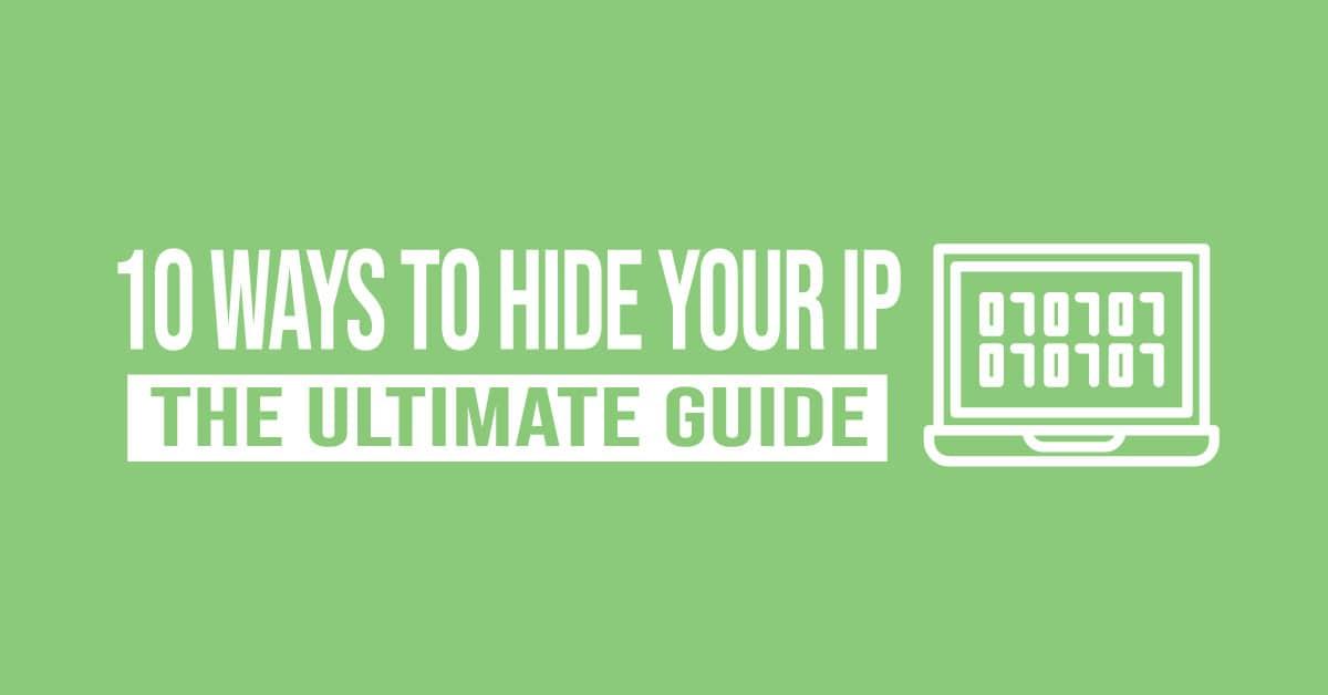 ten ways to hide your IP.
