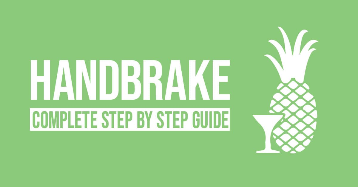 Handbrake step by step guide