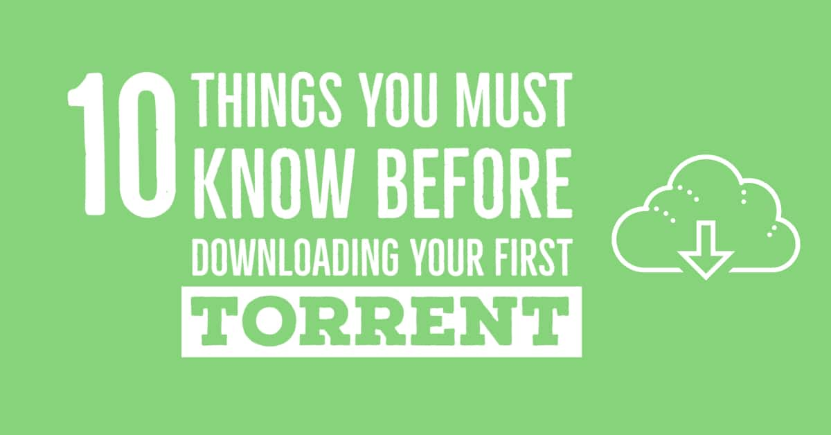 Downloading your First Torrent: The Definitive Guide (2019 Update)