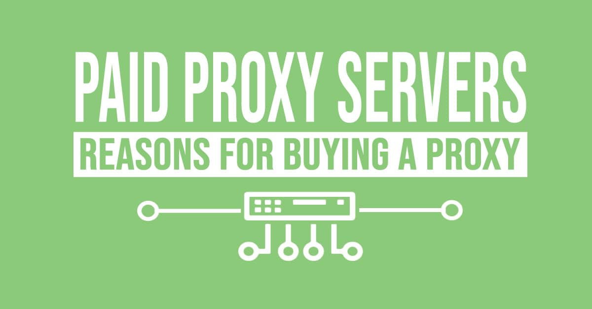Paid proxy servers. The reasons for buying a proxy